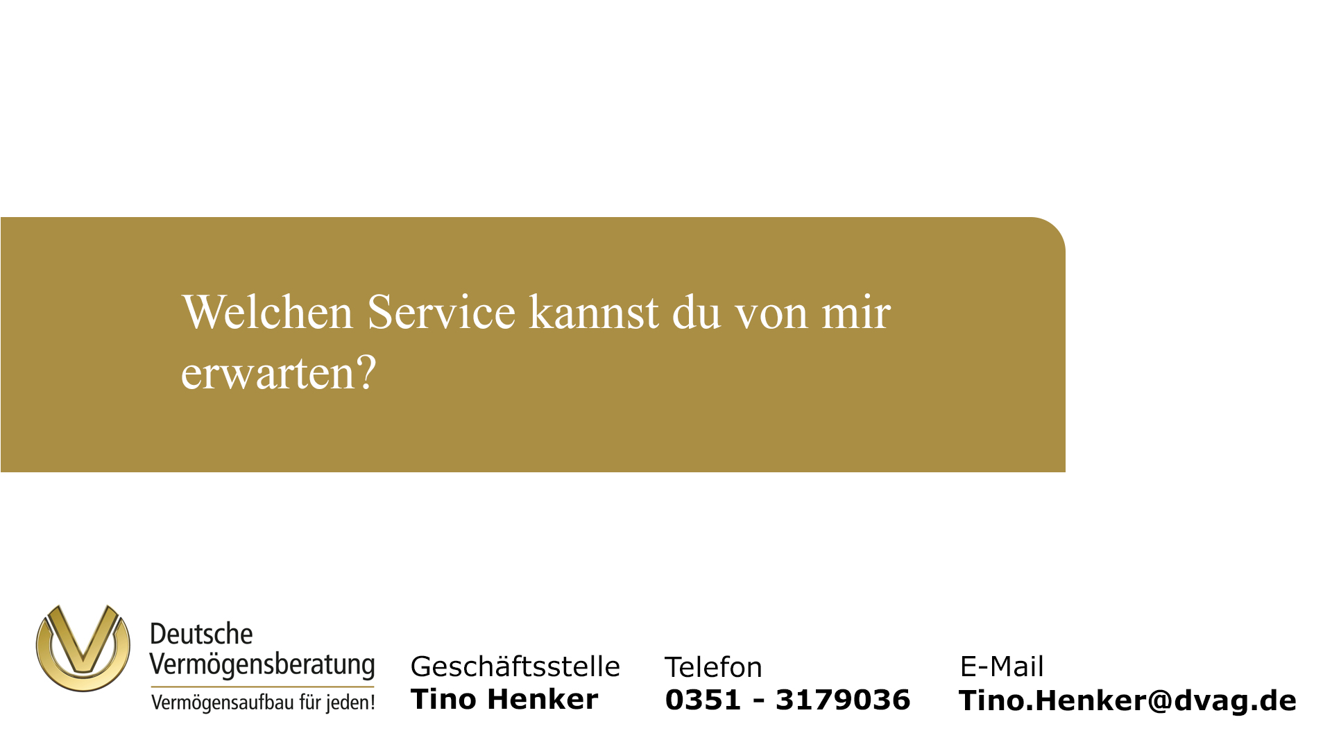 Welchen Service kann ich erwarten?